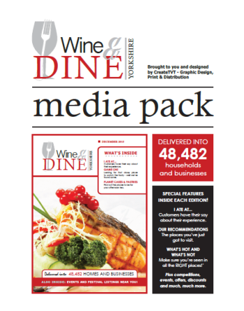 Wine & Dine Yorkshire is delivered to 48,482 homes and businesses throughout the Yorkshire region